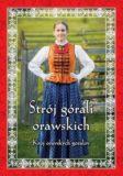Strój górali orawskich (ebook), Robert Kowalczyk