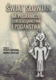 Świat Słowian – Na pograniczu chrześcijaństwa i pogaństwa, Patryk Banasiak
